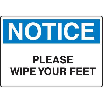 OSHA Notice Signs - Notice Please Wipe Your Feet