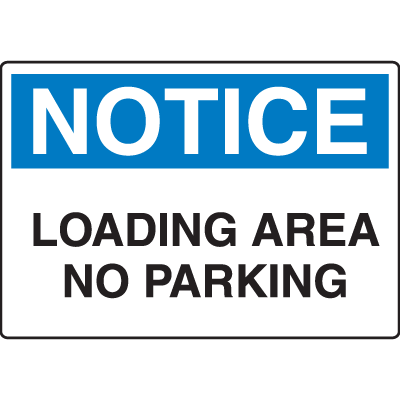OSHA Notice Signs - Notice Loading Area No Parking