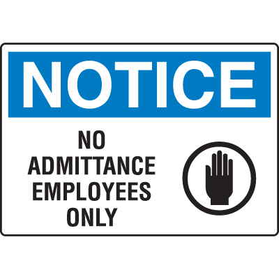 OSHA Notice Signs - Notice No Admittance Employees Only