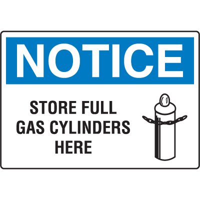 OSHA Notice Signs - Notice Store Full Gas Cylinders Here