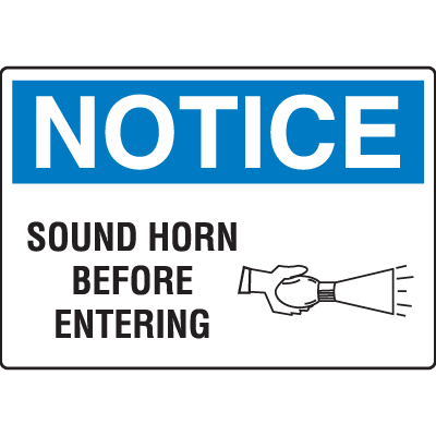 OSHA Notice Signs - Notice Sound Horn Before Entering