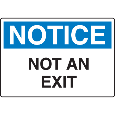 OSHA Notice Signs - Notice Not An Exit