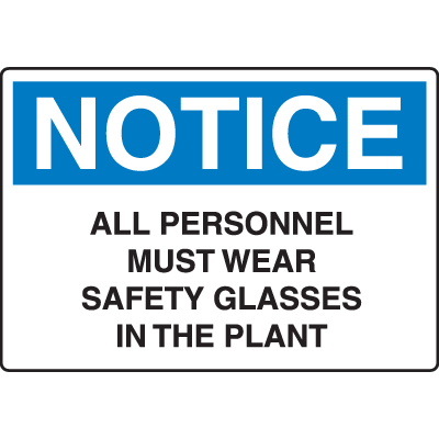 OSHA Notice Signs - Notice All Personnel Must Wear Safety Glasses
