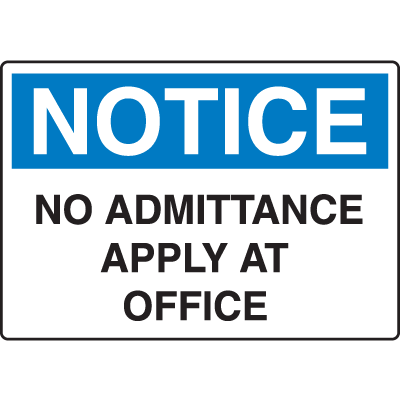 OSHA Notice Signs - Notice No Admittance Apply At Office