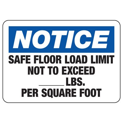 OSHA Notice Signs - Notice Safe Floor Load Limit Not To Exceed Lbs. Per Square Foot