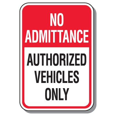 Parking Lot Security & Safety Signs - No Admittance Authorized Vehicles Only
