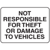 Parking Lot Signs - Not Responsible For Theft Or Damage To Vehicles