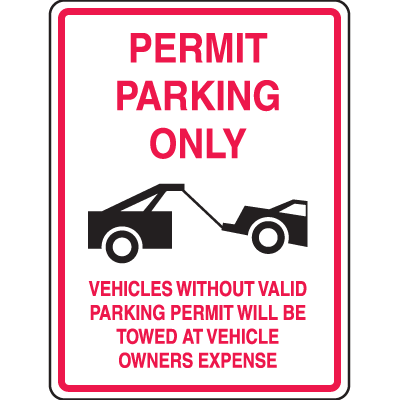 Parking Permit Signs- Towed at Vehicle Owner Expense