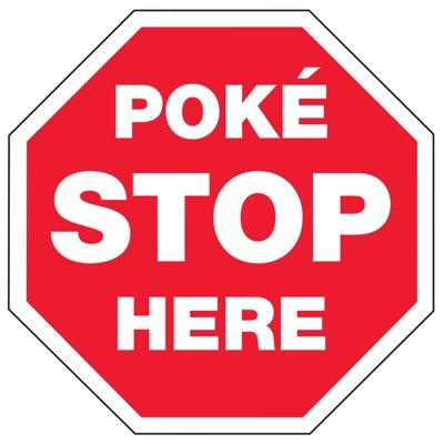 Poké Stop Here - Pokemon Go Signs