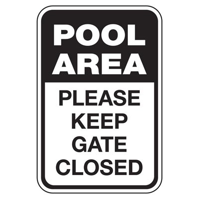Pool Area Please Keep Gate Closed - Pool Signs