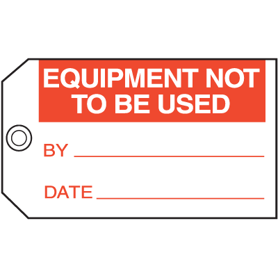 Equipment Not To Be Used By Date Maintenance Tags