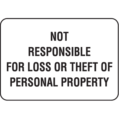 Property Signs - Not Responsible For Loss Or Theft