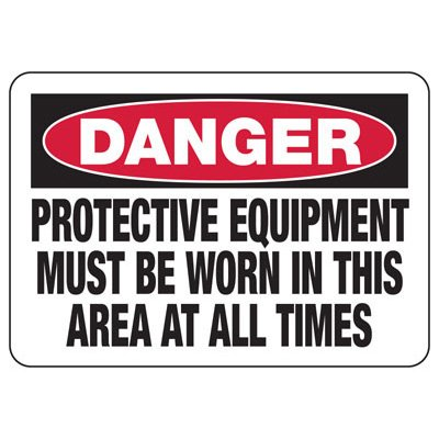 Danger Protective Equipment Must Be Worn - PPE Sign