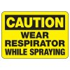 Caution Wear Respirator While Spraying - PPE Sign