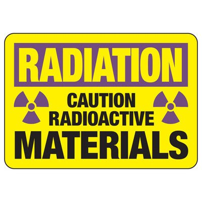 Radiation Caution Radioactive Materials - Industrial Radiation Signs