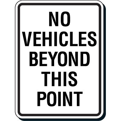 Reflective Parking Lot Signs - No Vehicles Beyond This Point