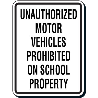 Reflective Parking Lot Signs - Unauthorized Vehicles Prohibited On School
