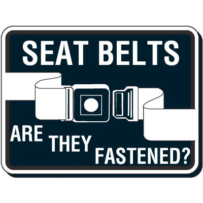 Reflective Seat Belt Signs - Seat Belts Are They Fastened?
