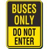 Reflective Traffic Reminder Signs - Buses Only Do Not Enter
