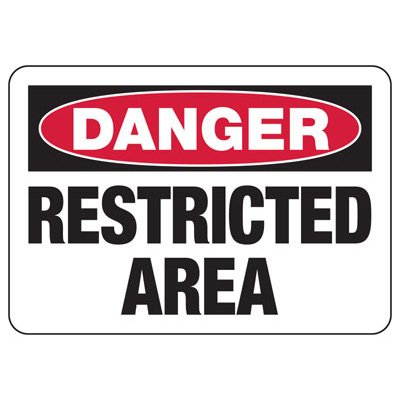 Danger Signs - Restricted Area