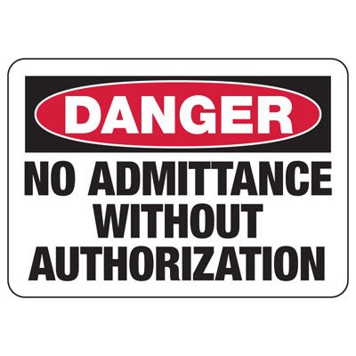 Danger Signs - No Admittance Without Authorization
