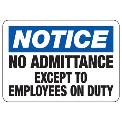 Notice No Admittance Except Employees On Duty - Security Sign