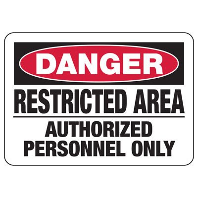 Danger Authorized Personnel Only - Industrial Restricted Signs