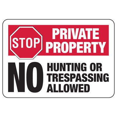 Stop Private Property No Hunting - Industrial Restricted Signs
