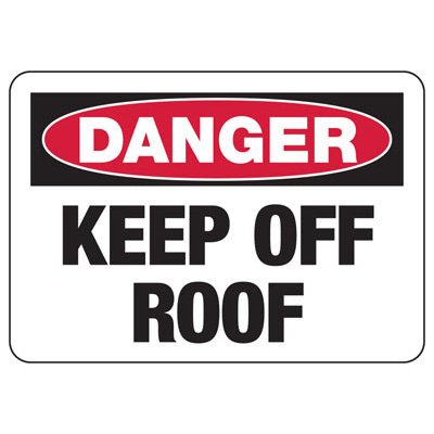 Danger Keep Off Roof - Security Sign