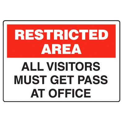 Restricted Area Signs - Get Pass At Office
