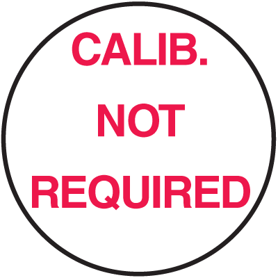 Calib. Not Required Round Calibration Labels On A Roll