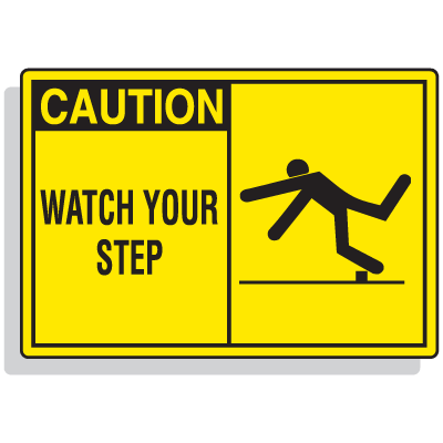 Safety Alert Signs - Caution - Watch Your Step
