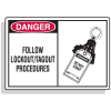 Safety Alert Signs - Danger - Follow Lockout Tagout Procedures