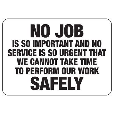 Perform Our Work Safely - Safety Reminder Signs