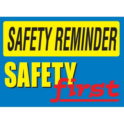 Safety Reminder Signs - Safety First