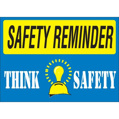 Safety Reminder Signs - Think Safety