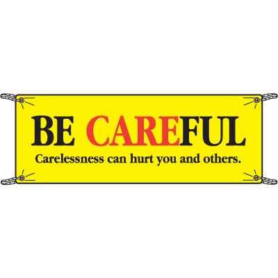 Be Careful Carelessness Can Hurt Safety Banners