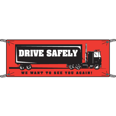 Drive Safely We Want to See You Again Safety Banners