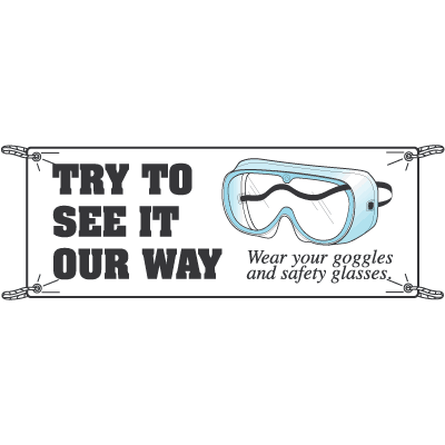 Wear Your Goggles And Safety Glasses Safety Slogan Banners