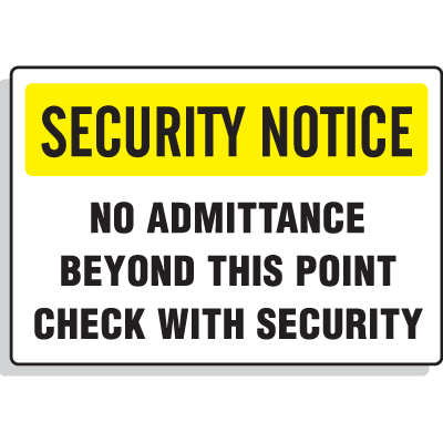 Security Notice Signs - No Admittance Beyond This Point Check With Security