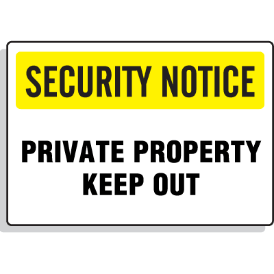Security Notice Signs - Private Property Keep Out