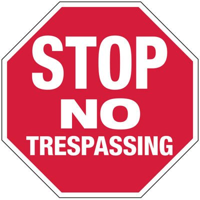 Stop No Trespassing No Admittance Stop Signs