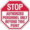 Stop Authorized Personnel Only Beyond This Point No Admittance Stop Signs