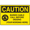 Semi-Custom Caution Buried Cable Sign
