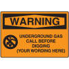 Semi-Custom Warning Underground Gas Sign
