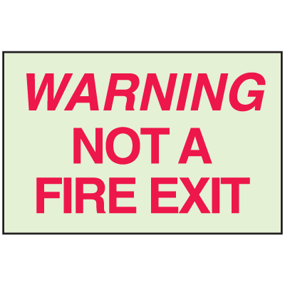 Warning Not A Fire Exit - Glow-in-The-Dark Fire Exit Sign
