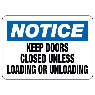 Notice Keep Doors Closed - Industrial Shipping and Receiving Signs