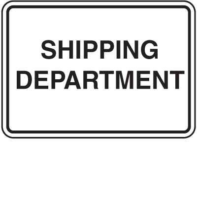 Shipping Department Receiving Signs