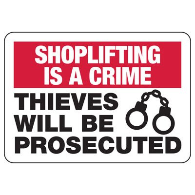 Shoplifting Is A Crime Thieves Prosecuted - Employee Theft Signs