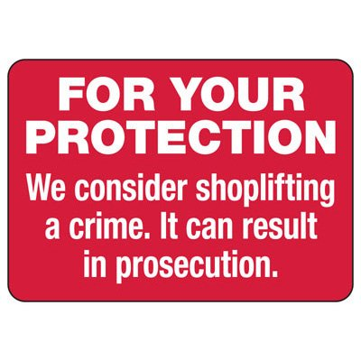 For Your Protection Shoplifting Is A Crime - Employee Theft Signs